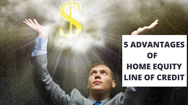 5 advantages Home Equity Line of Credit-min