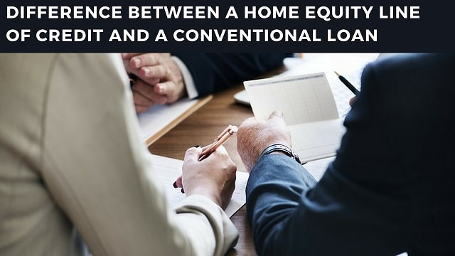 How is Home Equity Line of Credit Different From a Conventional Loan?